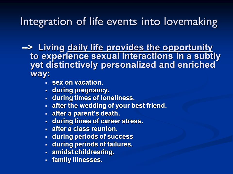 Integration of life events into lovemaking