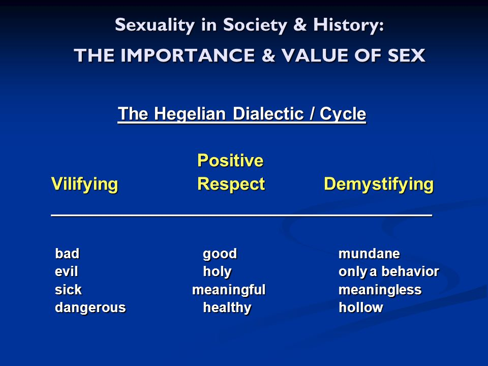 Sexuality in Society & History: THE IMPORTANCE & VALUE OF SEX