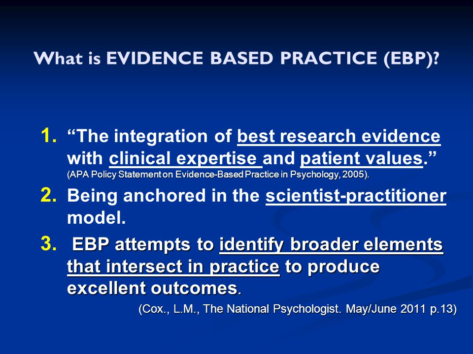 What is EVIDENCE BASED PRACTICE (EBP)