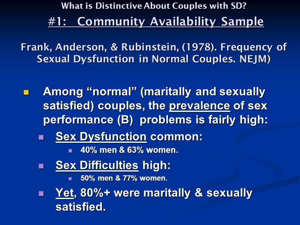 Sex Dysfunction common: Sex Difficulties high: