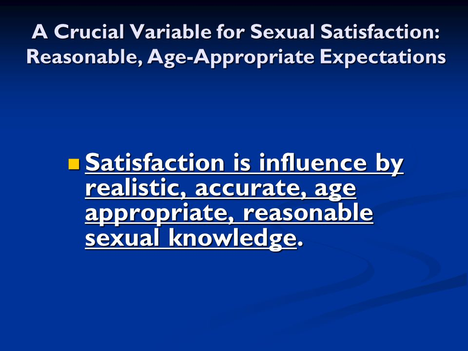 A Crucial Variable for Sexual Satisfaction: Reasonable, Age-Appropriate Expectations