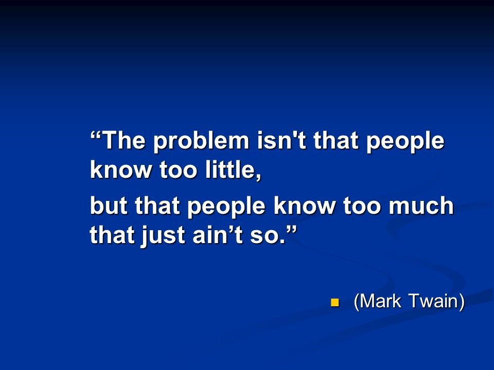 The problem isn t that people know too little,