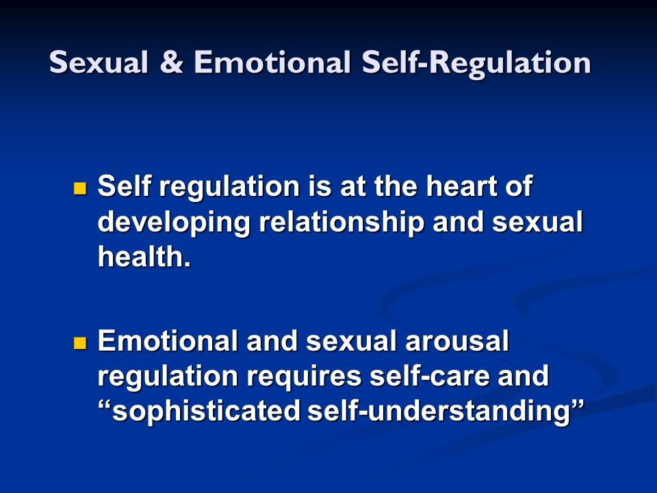 Sexual & Emotional Self-Regulation
