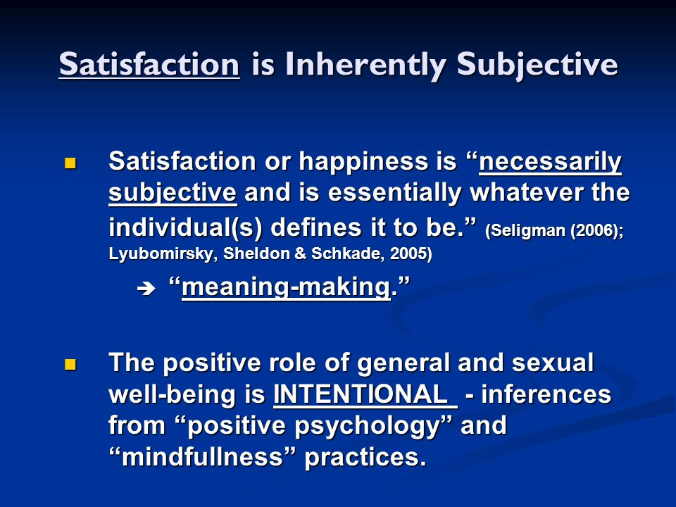 Satisfaction is Inherently Subjective