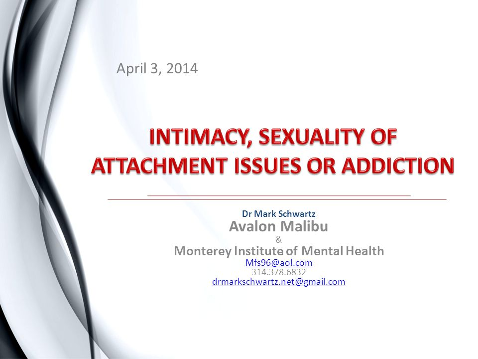 INTIMACY, SEXUALITY OF ATTACHMENT ISSUES OR ADDICTION