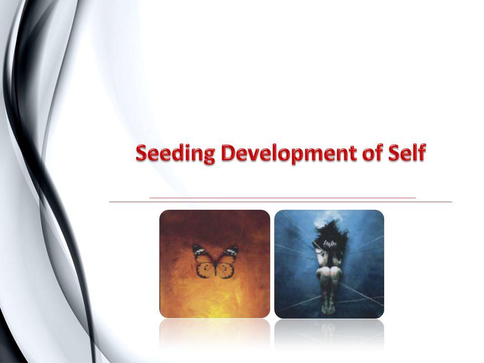 Seeding Development of Self