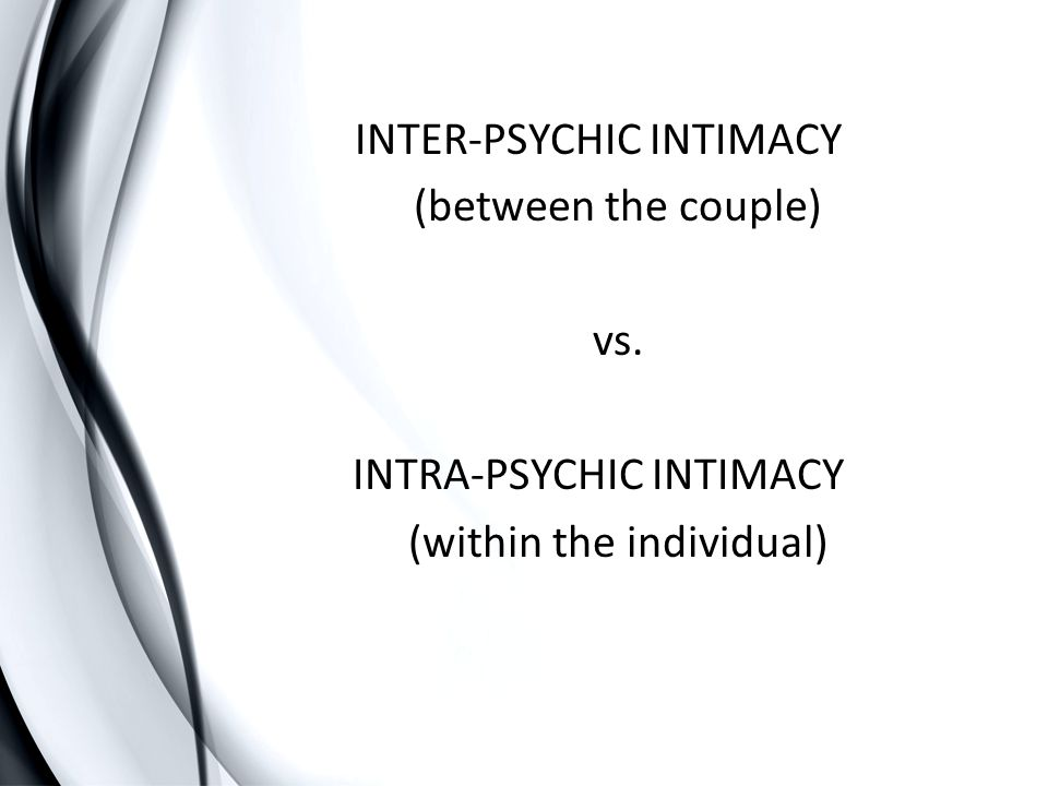INTER-PSYCHIC INTIMACY (between the couple) vs