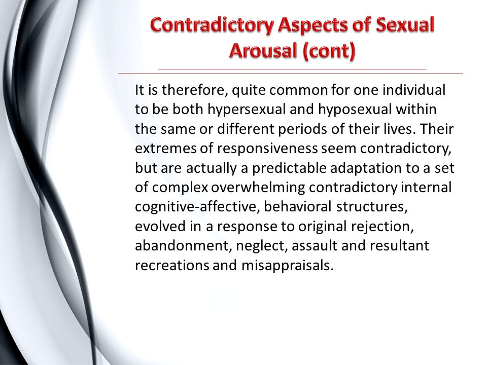 Contradictory Aspects of Sexual Arousal (cont)
