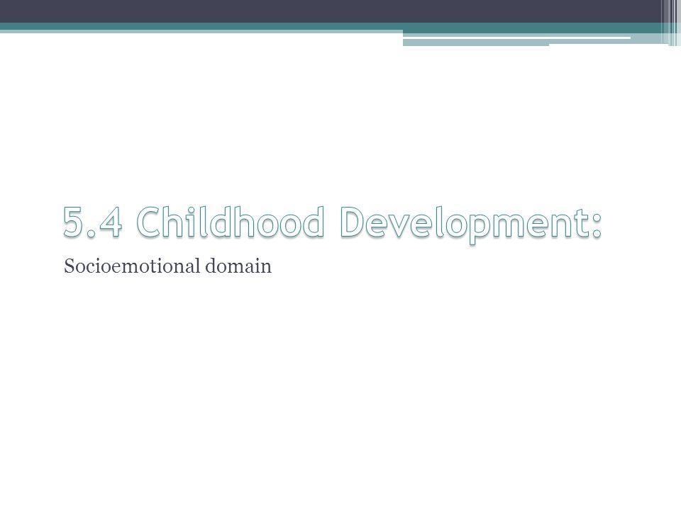 5.4 Childhood Development: