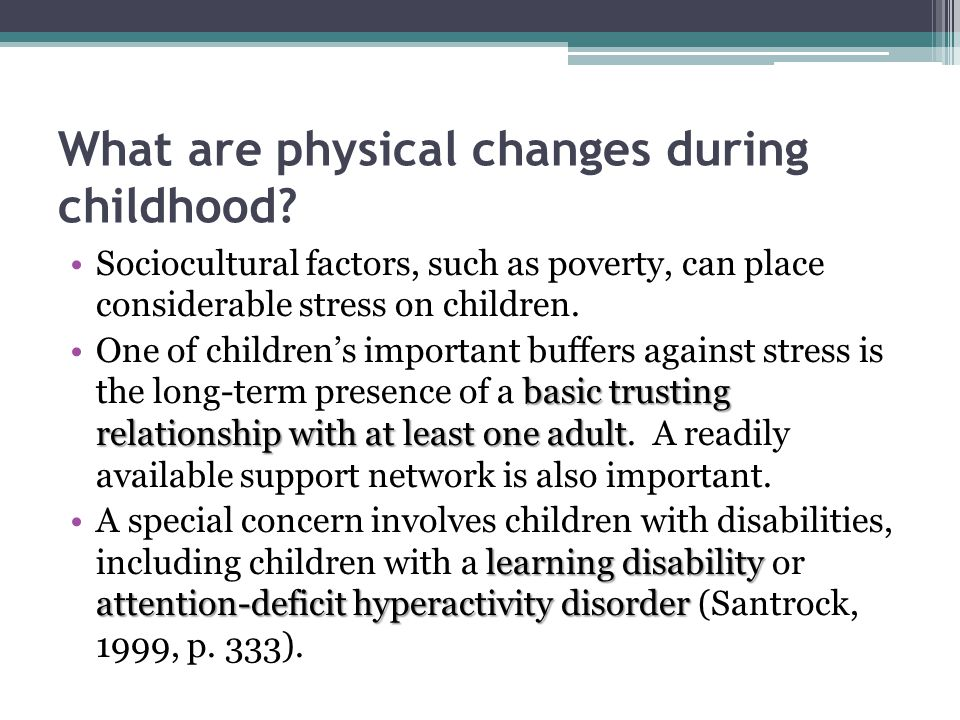 What are physical changes during childhood