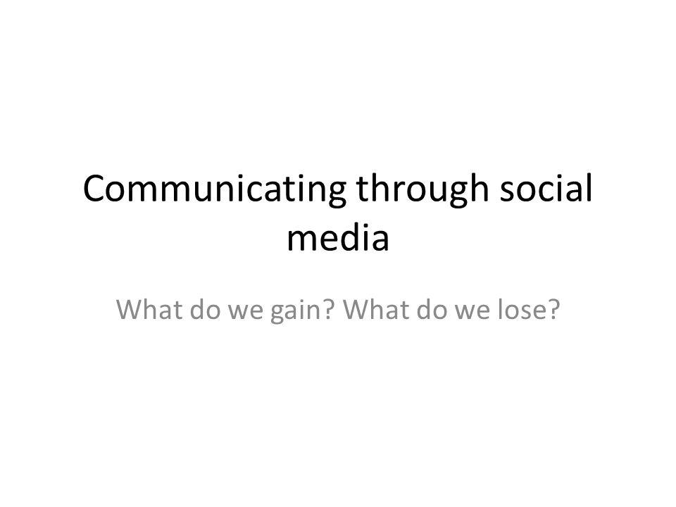 Communicating through social media
