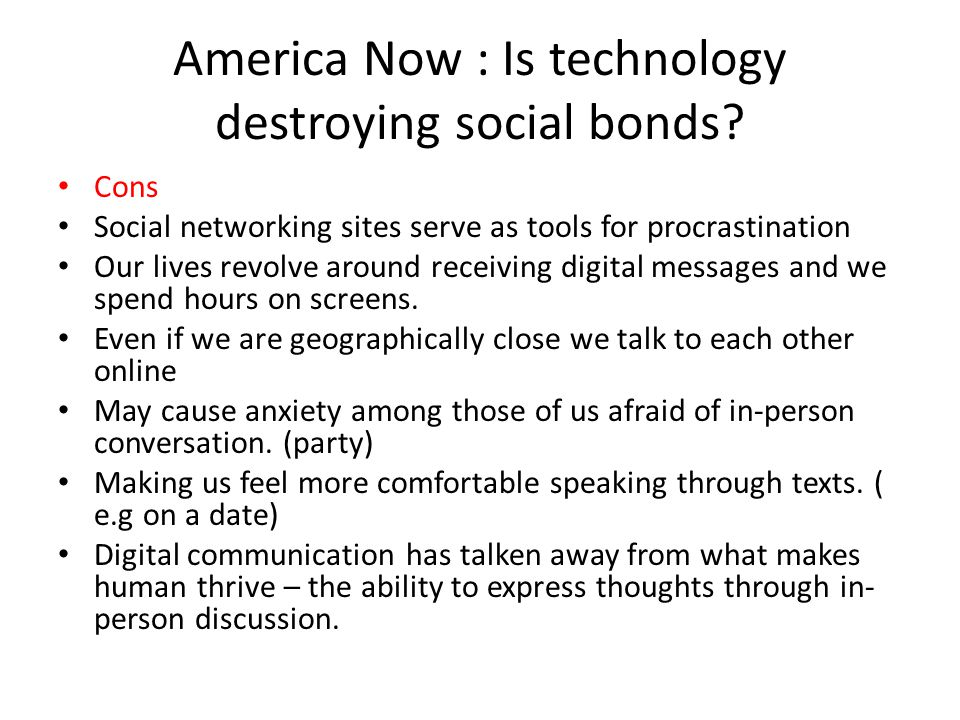 America Now : Is technology destroying social bonds
