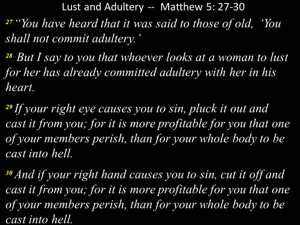 Lust and Adultery -- Matthew 5: 27-30