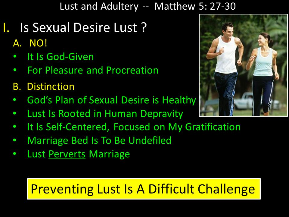 Preventing Lust Is A Difficult Challenge