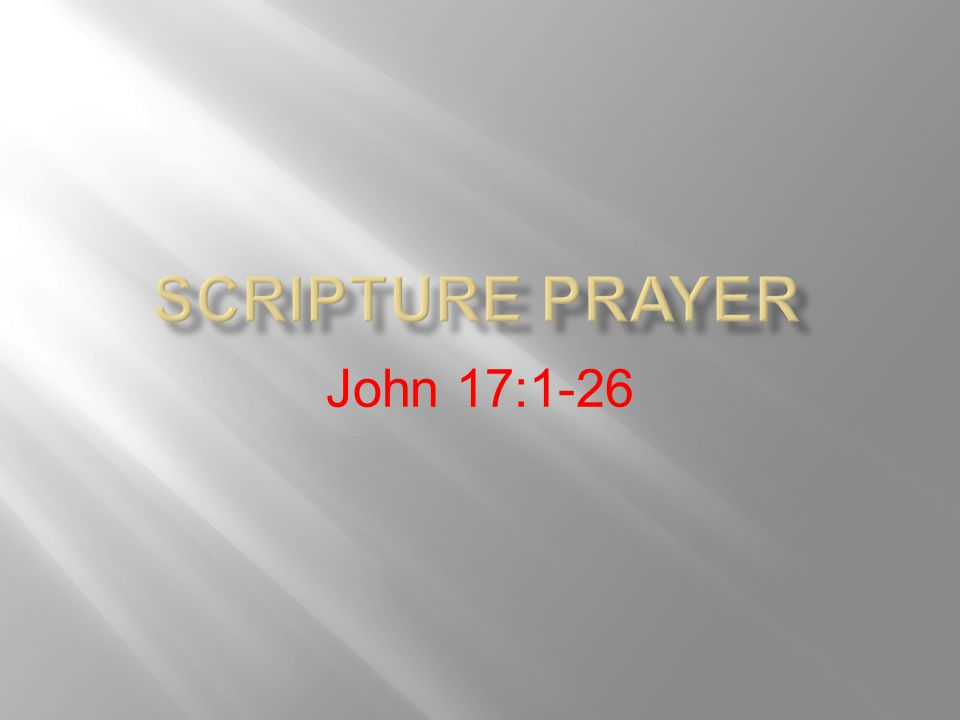 Scripture Prayer John 17:1-26