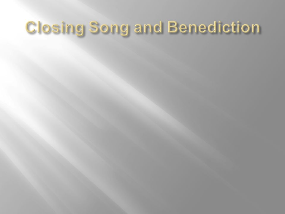 Closing Song and Benediction