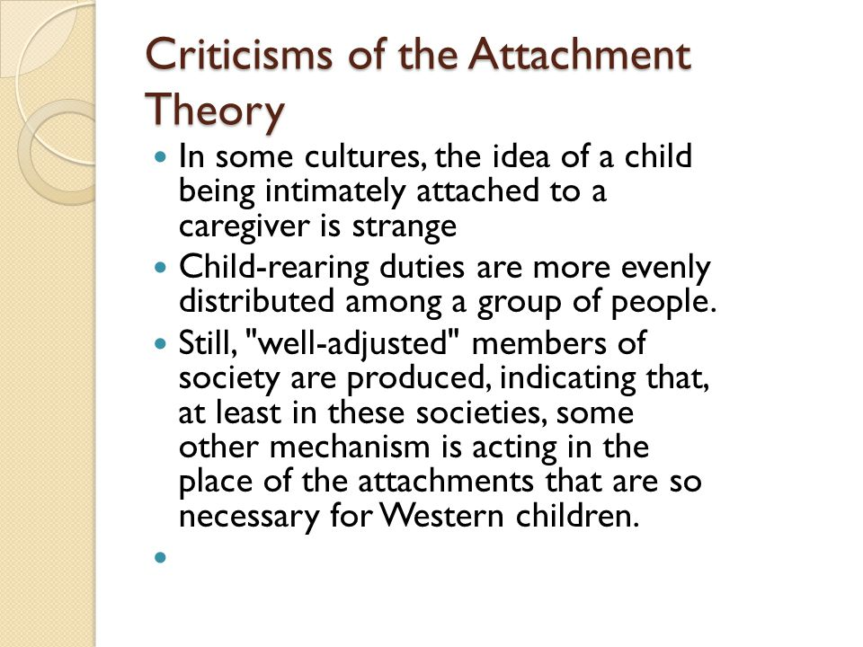 Criticisms of the Attachment Theory