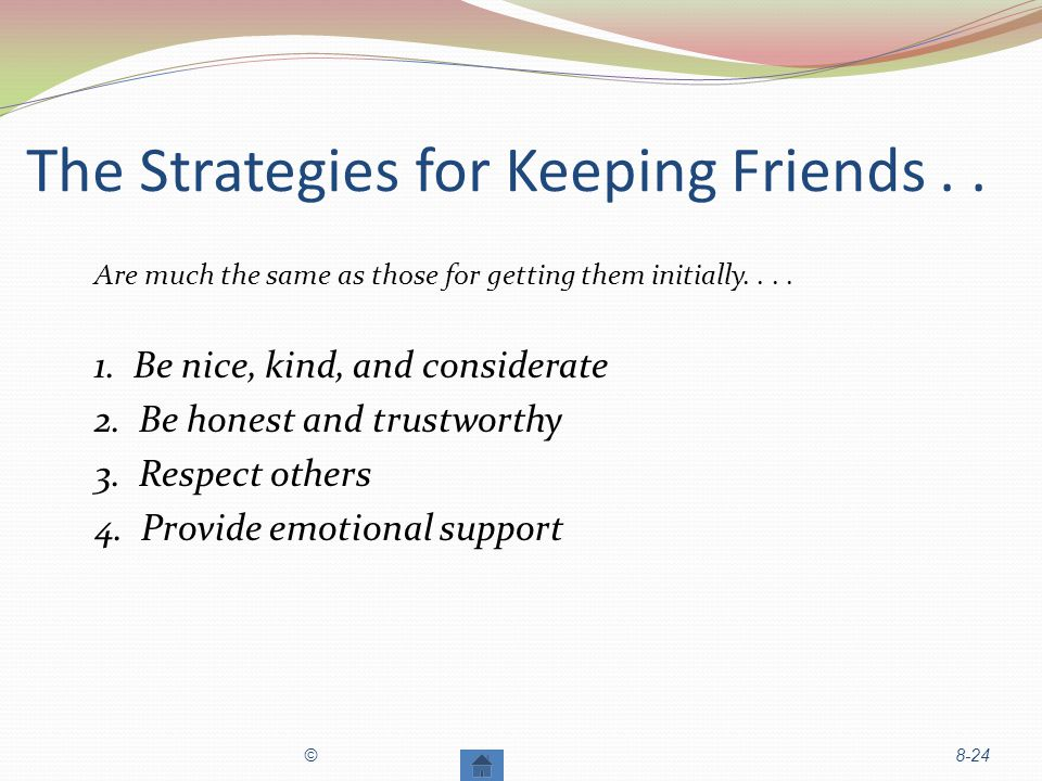 The Strategies for Keeping Friends . .