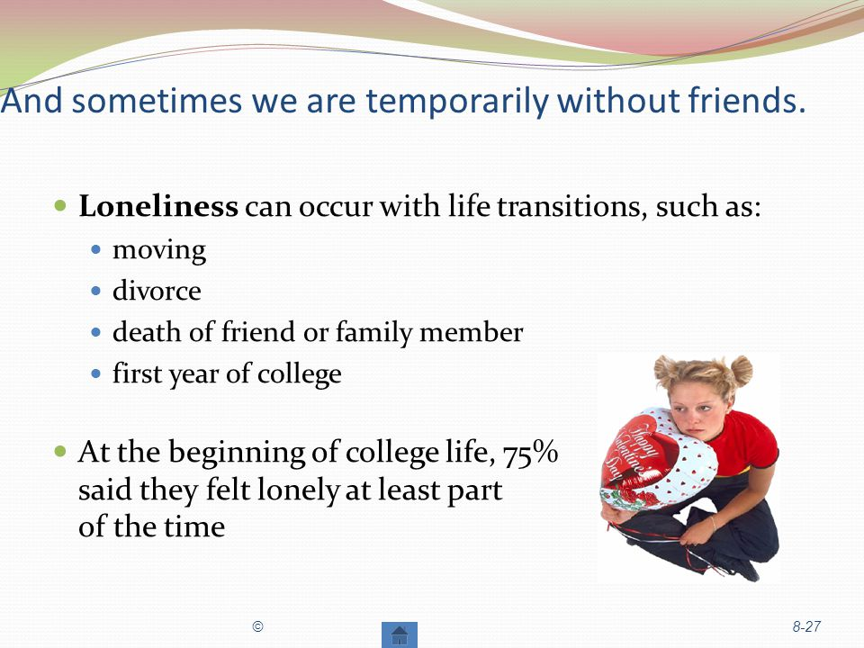 And sometimes we are temporarily without friends.