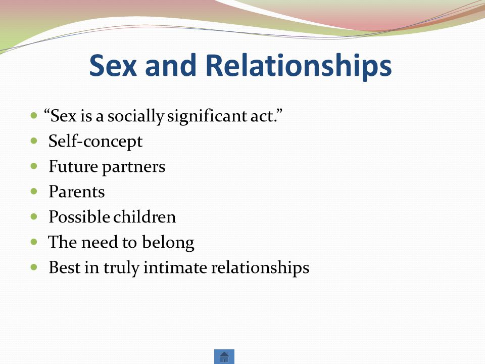 Sex and Relationships Sex is a socially significant act.