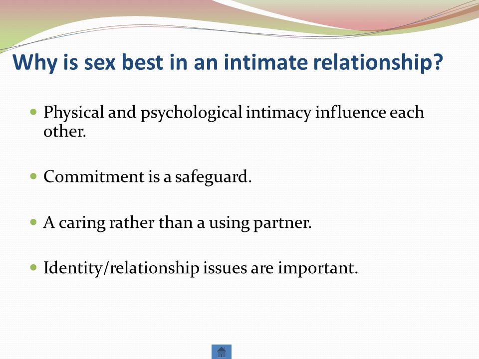 Why is sex best in an intimate relationship