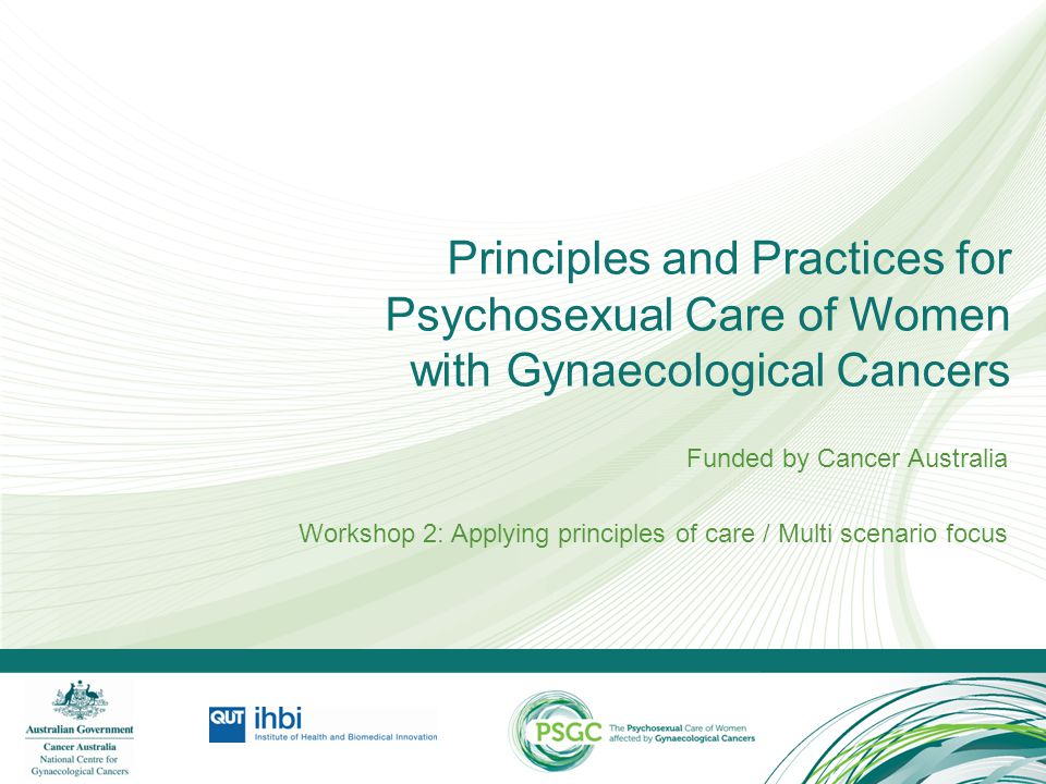 Principles and Practices for Psychosexual Care of Women with Gynaecological Cancers
