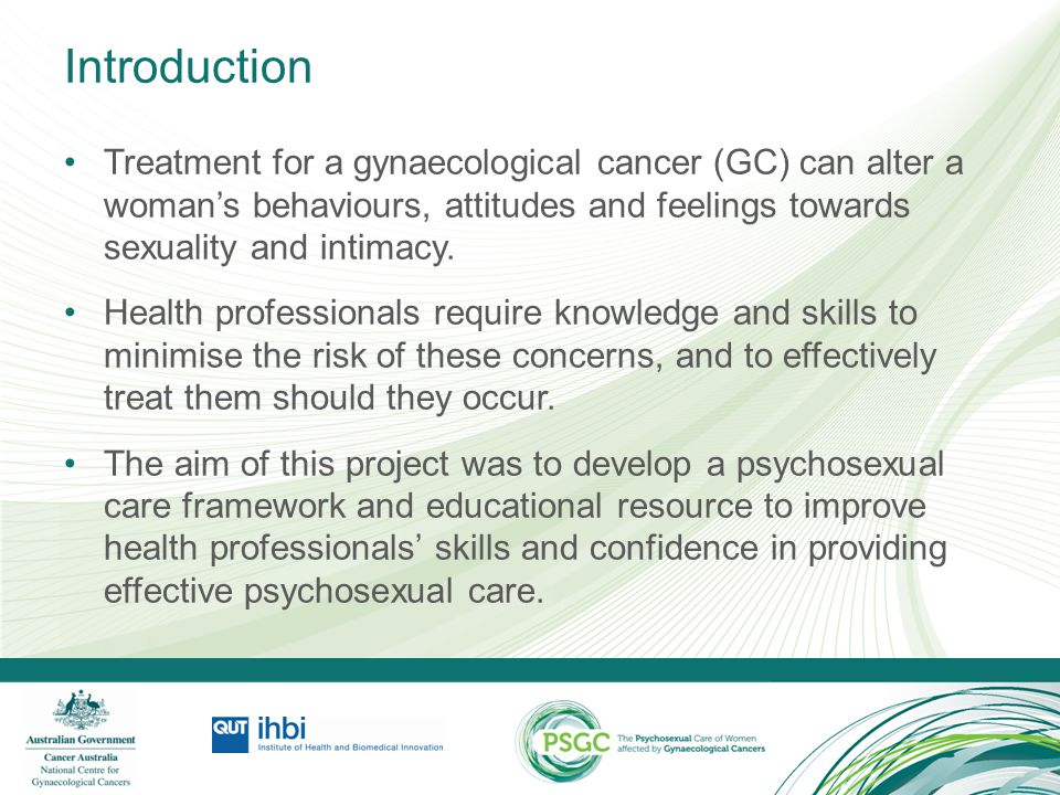 Introduction Treatment for a gynaecological cancer (GC) can alter a woman's behaviours, attitudes and feelings towards sexuality and intimacy.