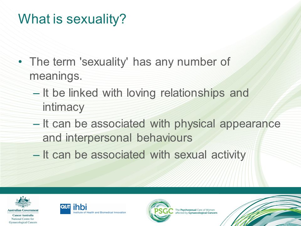 What is sexuality The term sexuality has any number of meanings.