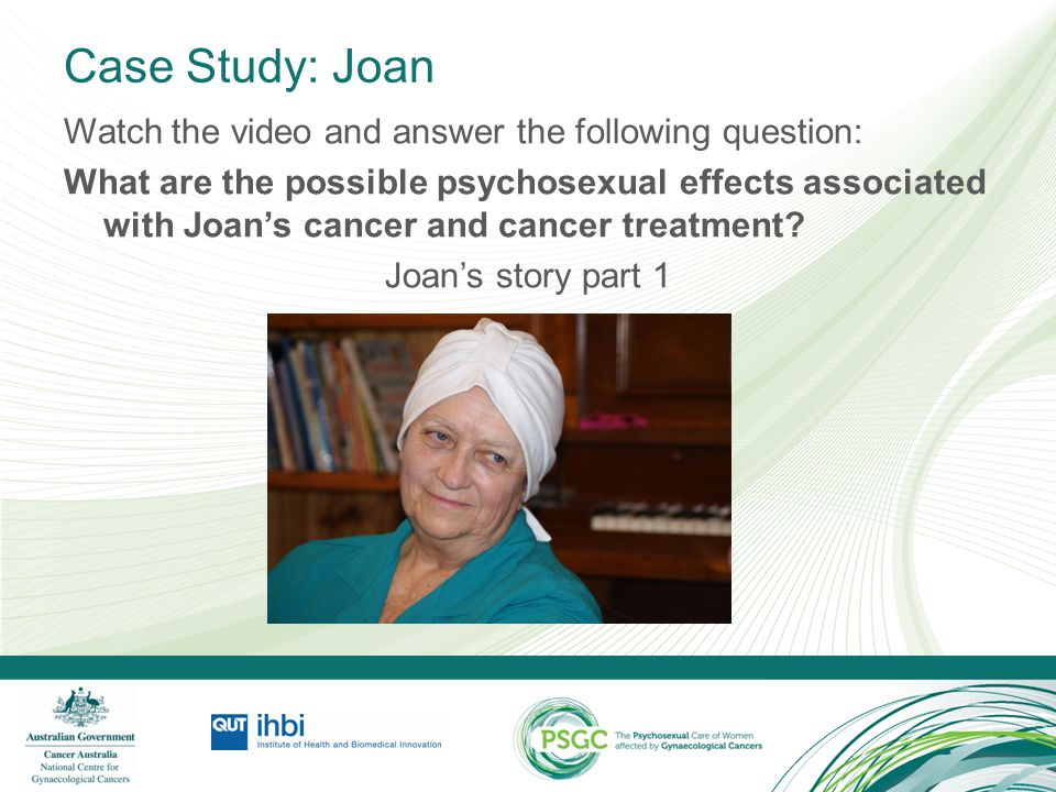 Case Study: Joan Watch the video and answer the following question: