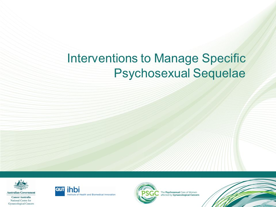 Interventions to Manage Specific Psychosexual Sequelae