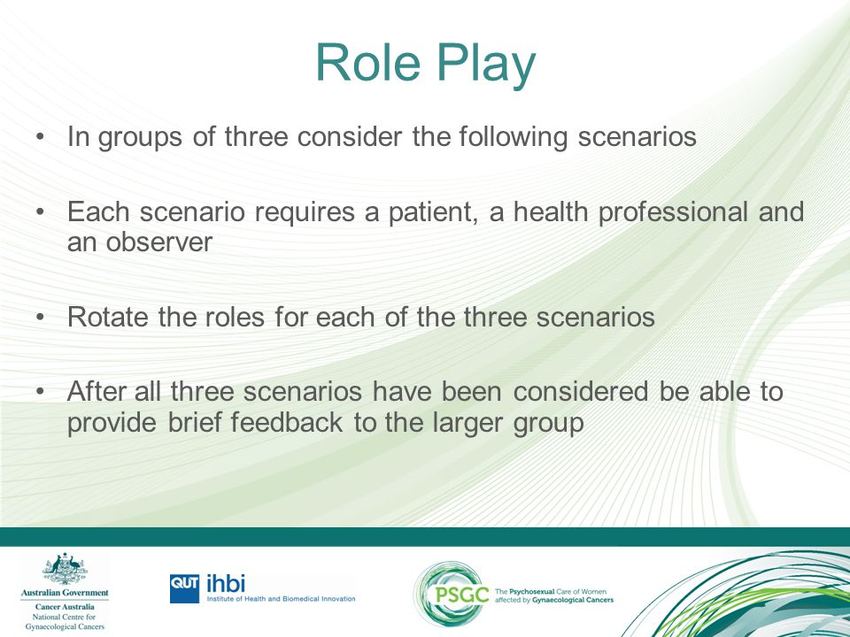 Role Play In groups of three consider the following scenarios