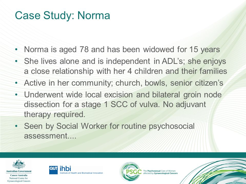Case Study: Norma Norma is aged 78 and has been widowed for 15 years