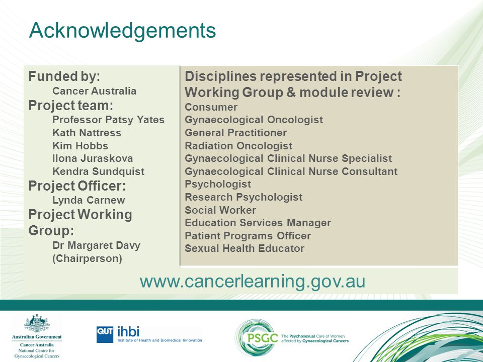 Acknowledgements www.cancerlearning.gov.au Funded by: Project team: