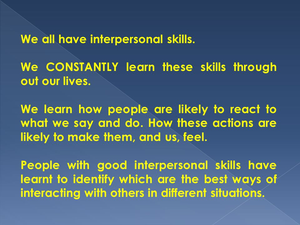 We all have interpersonal skills.