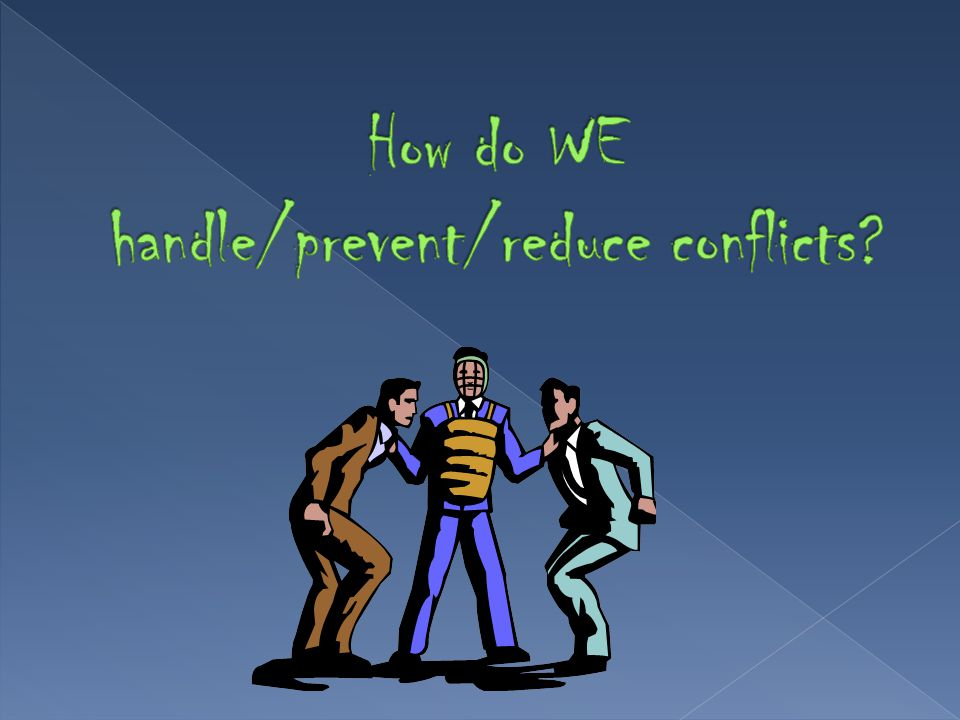 How do WE handle/prevent/reduce conflicts