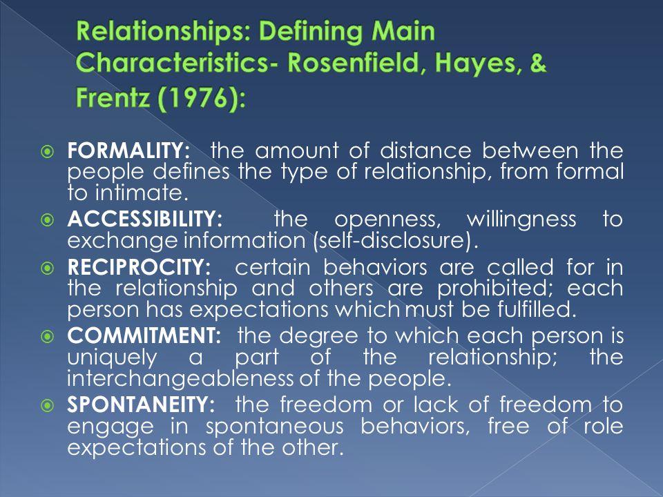 Relationships: Defining Main Characteristics- Rosenfield, Hayes, & Frentz (1976):