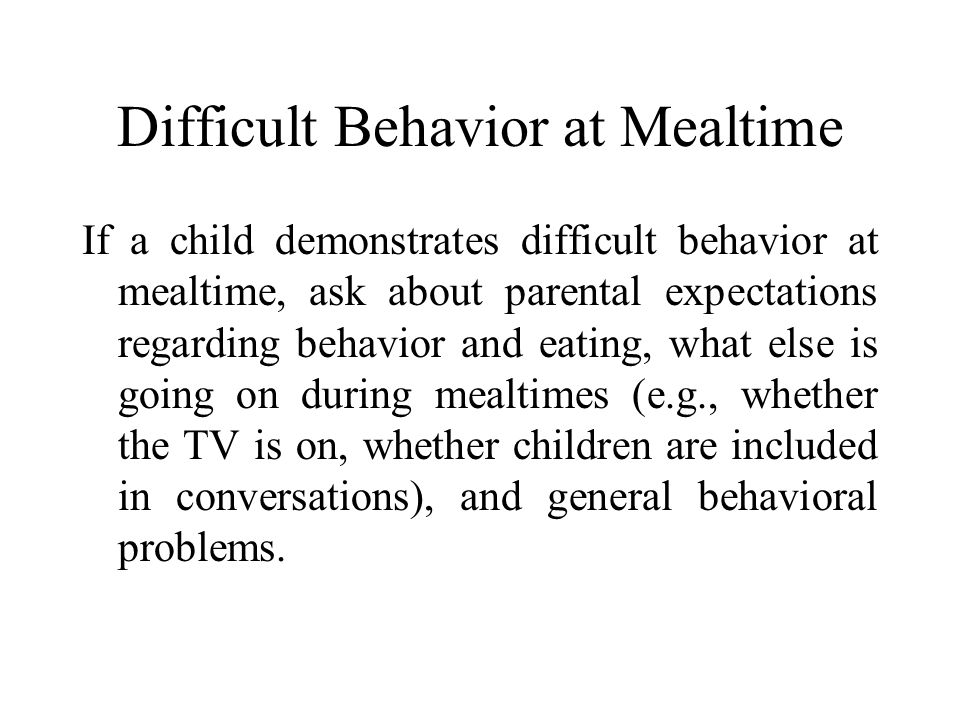 Difficult Behavior at Mealtime