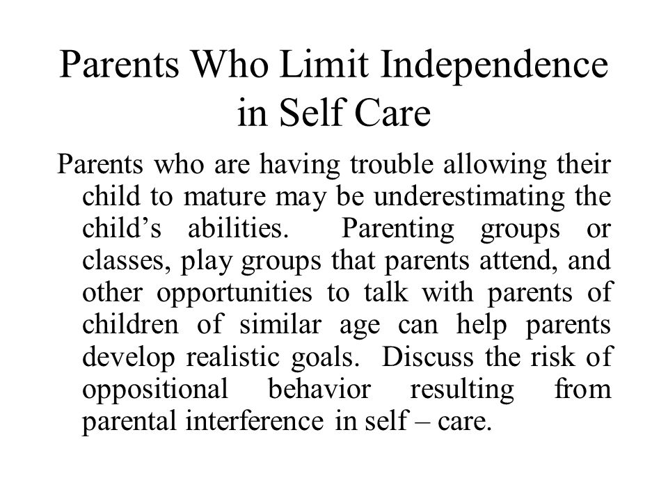 Parents Who Limit Independence in Self Care