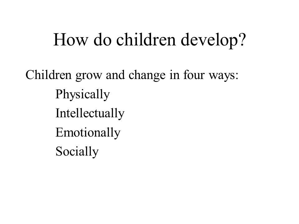 How do children develop