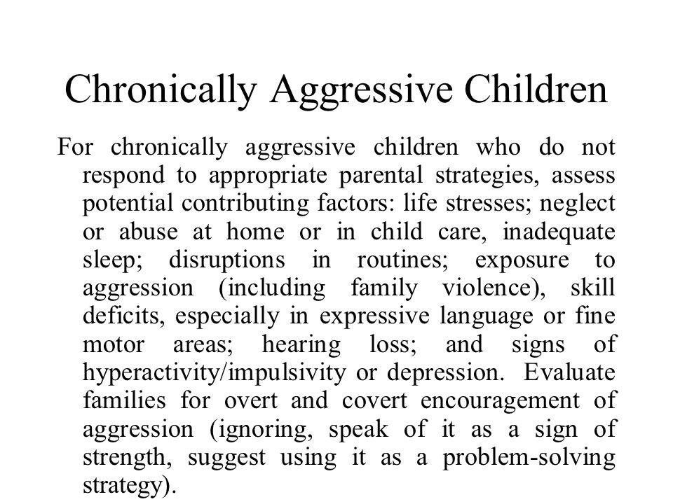 Chronically Aggressive Children