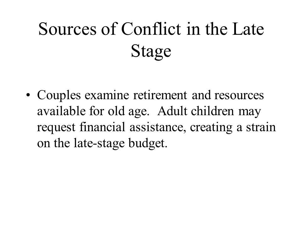 Sources of Conflict in the Late Stage