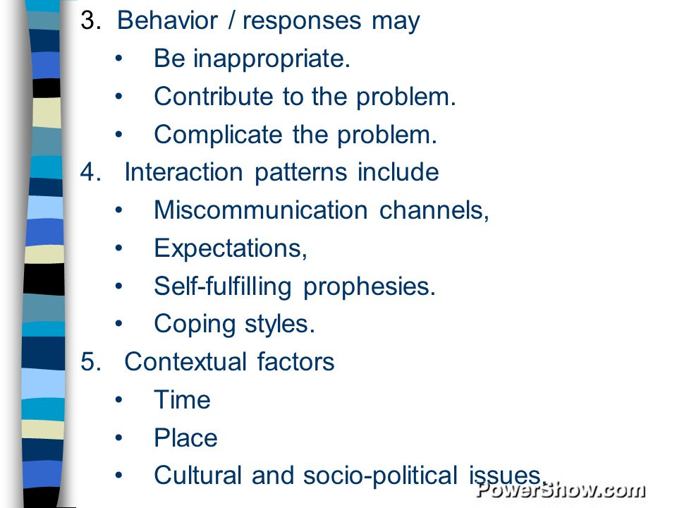3. Behavior / responses may