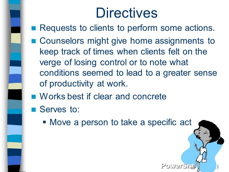 Directives Requests to clients to perform some actions.
