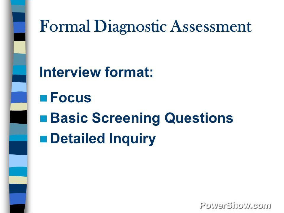 Formal Diagnostic Assessment