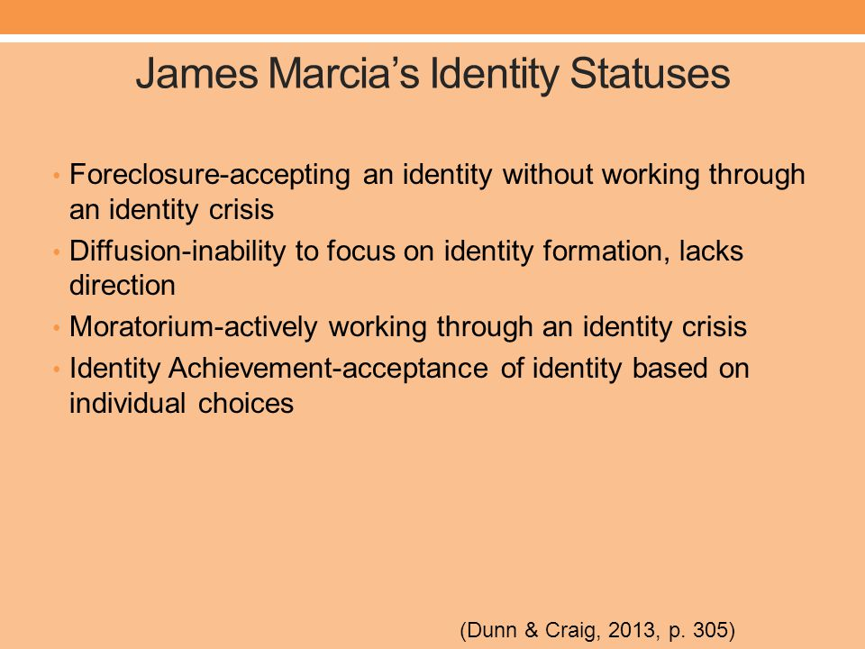 james marcia identity achievement According to james marcia, the status of adolescents who may have explored various identity alternatives to some degree but have not identity achievement c.