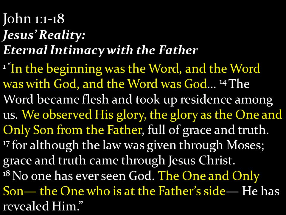 John 1:1-18 Jesus' Reality: Eternal Intimacy with the Father