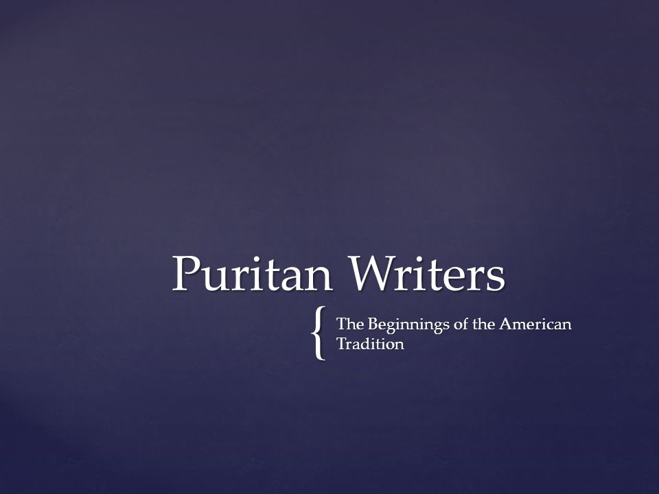 Puritan Writers The Beginnings of the American Tradition