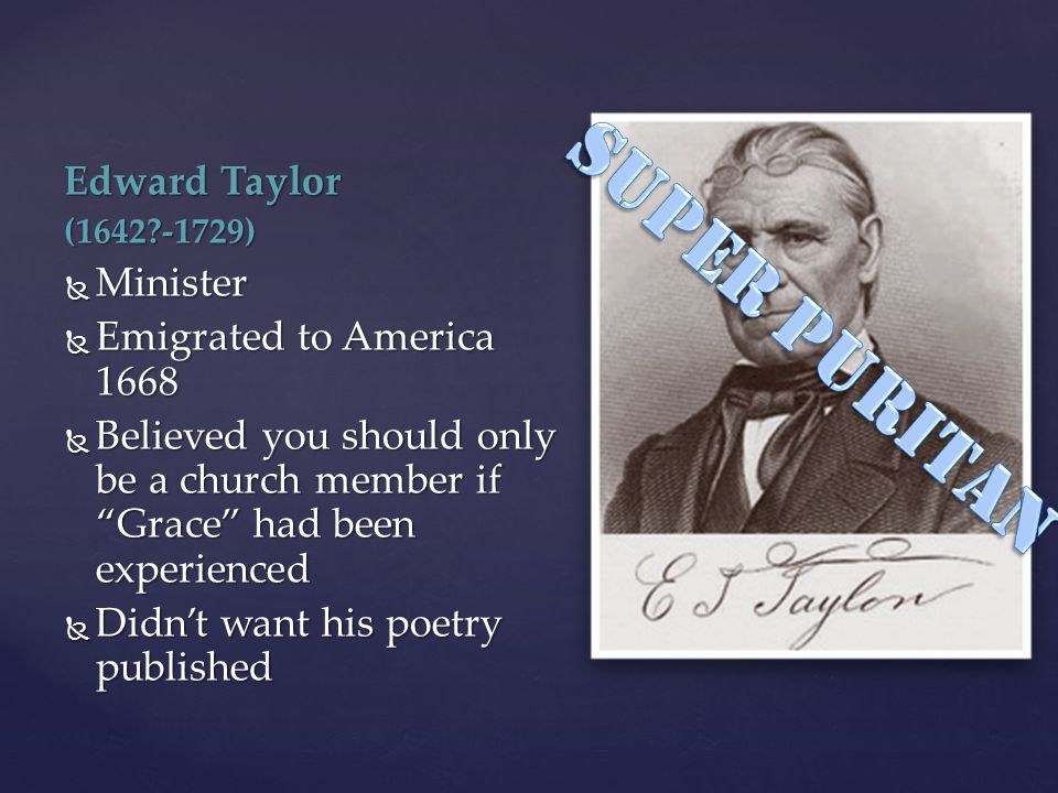 SUPER PURITAN Edward Taylor Minister Emigrated to America 1668