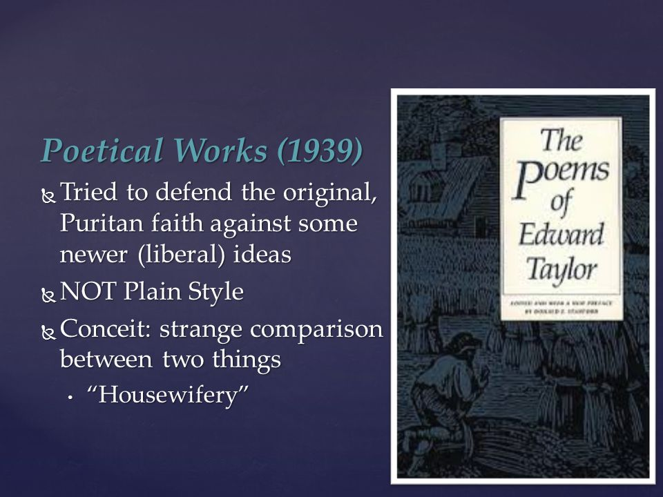 Poetical Works (1939) Tried to defend the original, Puritan faith against some newer (liberal) ideas.