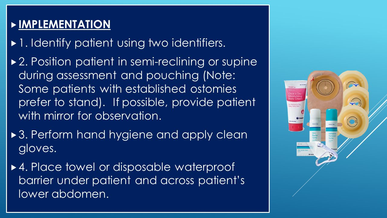 IMPLEMENTATION 1. Identify patient using two identifiers.